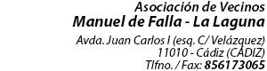Asociación de Vecinos Manuel de Falla - La Laguna / Avda. Juan Carlos I s/n (esq. C/ Velázquez) - 11010 Cádiz - Tflno.: 956 200 146